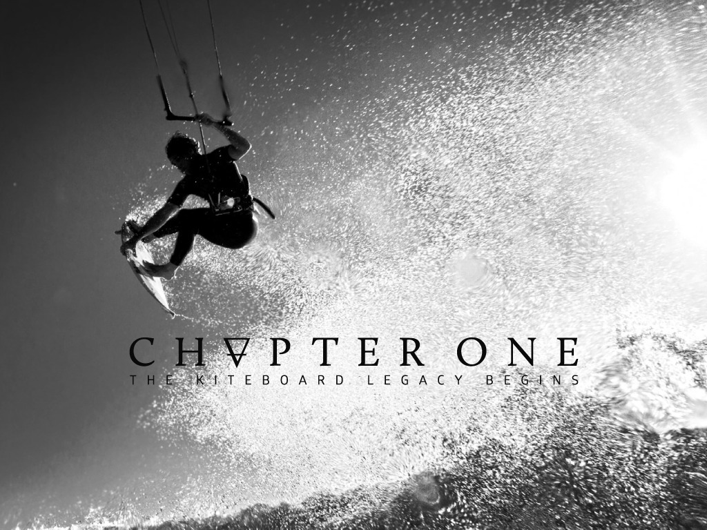 CHAPTER ONE - THE BIGGEST KITEBOARD MOVIE IN HISTORY © EYEFORCE